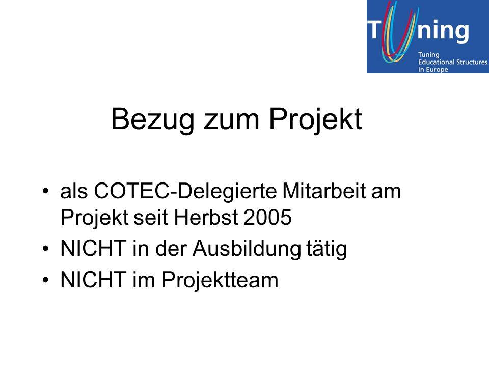 Bezug zum Projekt als COTEC-Delegierte Mitarbeit am Projekt seit Herbst 2005 NICHT in der Ausbildung tätig NICHT im Projektteam