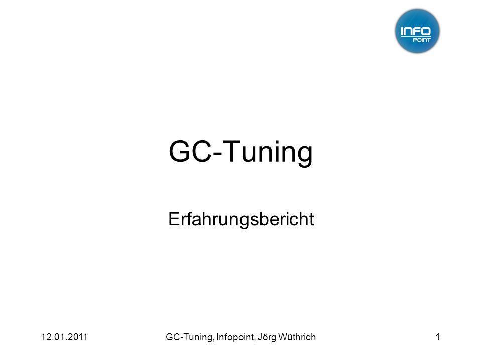 12.01.2011GC-Tuning, Infopoint, Jörg Wüthrich1 GC-Tuning Erfahrungsbericht