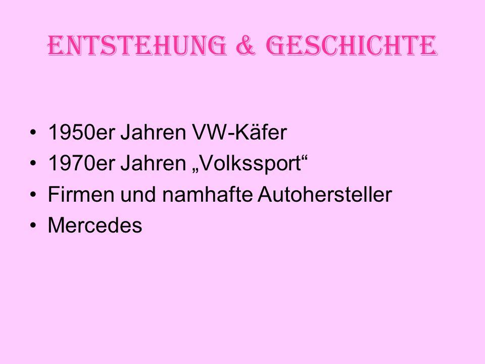 Entstehung & Geschichte 1950er Jahren VW-Käfer 1970er Jahren Volkssport Firmen und namhafte Autohersteller Mercedes
