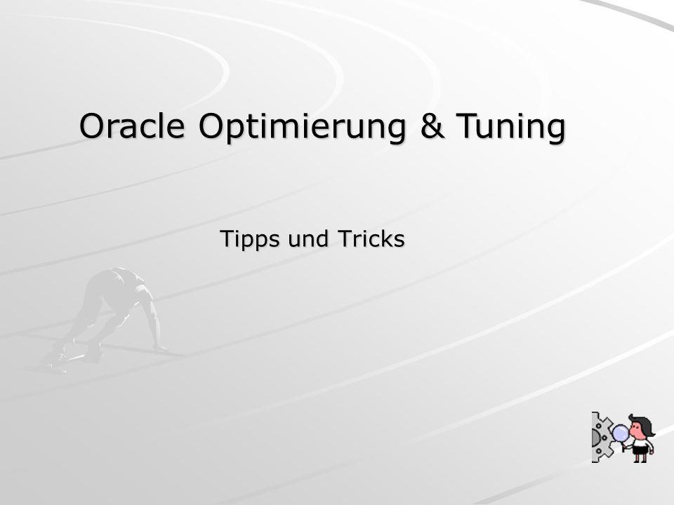 Andreas Widmann Oracle Optimierung & Tuning Die SQL Optimizer Jedesmal wenn eine SQL-Anweisung durchgeführt wird, muß die Datenbank entscheiden, wie die jeweilige Anweisung optimal durchgeführt wird.