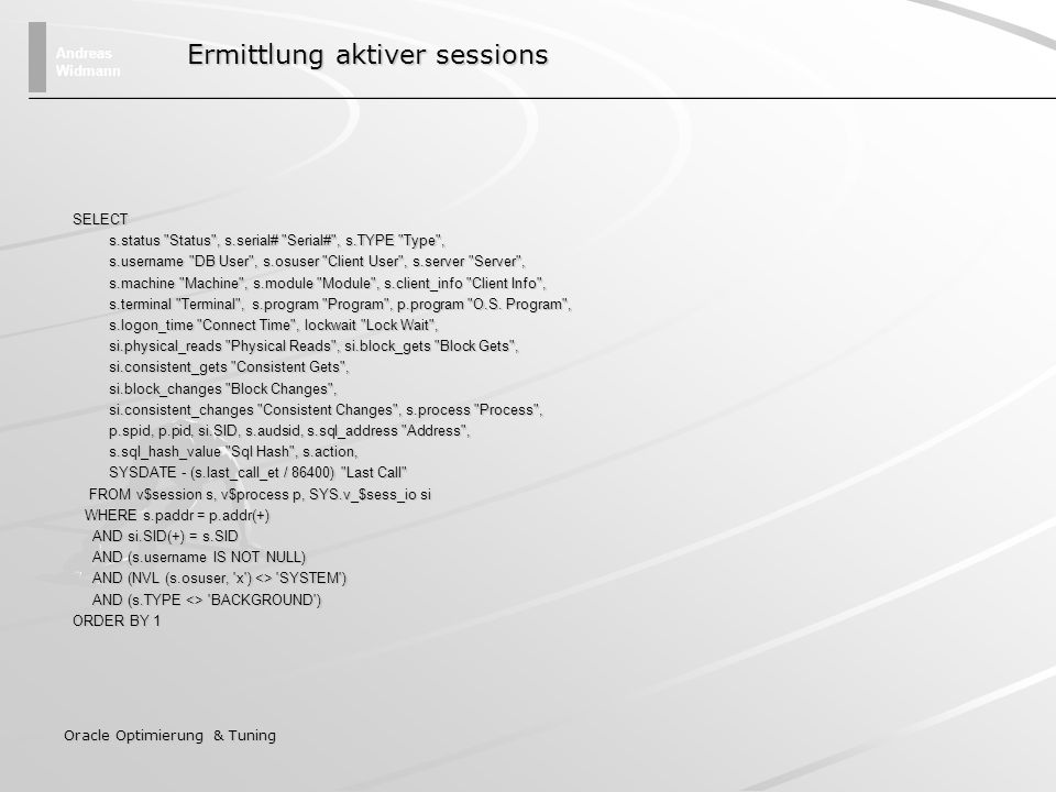 Andreas Widmann Oracle Optimierung & Tuning SELECT s.status