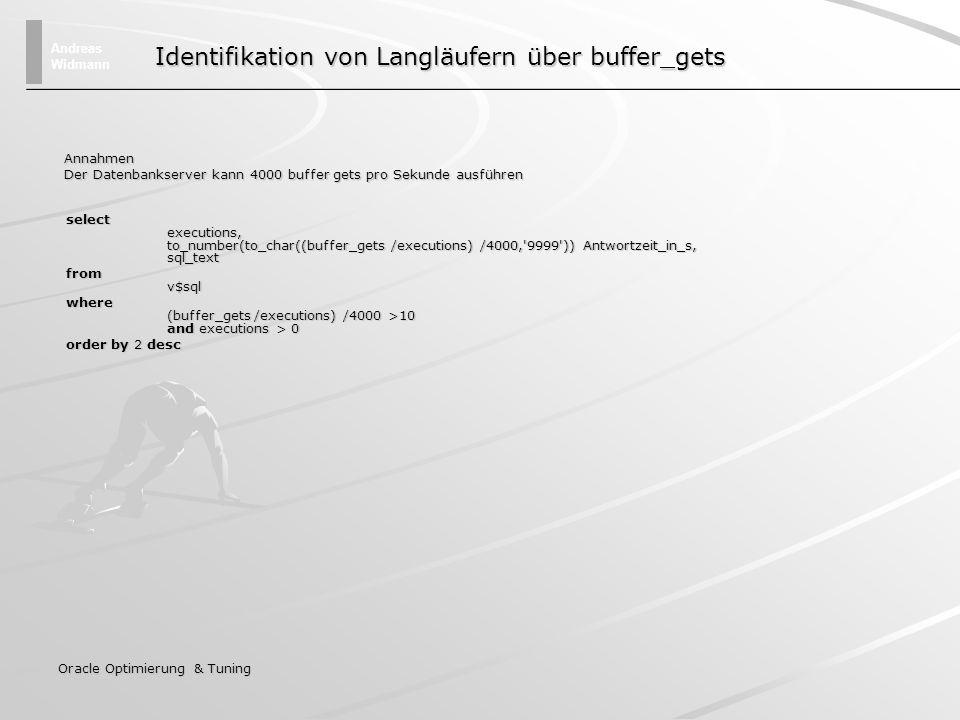Andreas Widmann Oracle Optimierung & Tuning Kopieren und Sichern von Statistiken Generiere Tabelle zum Speichern der Statistiken begin sys.dbms_stats.create_stat_table(OWNNAME => HABL ,STATTAB => HABL_STAT ); end; Erzeugte stat Table füllen begin sys.dbms_stats.export_schema_stats(OWNNAME => HABL ,STATTAB => HABL_STAT , STATID => Statistik vom 14.02.2005 ); end; Tabelle exportieren exp user/pwd@inst file=stats tables=habl_stat Tabelle importieren imp user/pwd@inst file=stats tables=habl_stat Satistik mit Dictionary füllen begin sys.dbms_stats.import_schema_stats(OWNNAME => HABL ,STATTAB => HABL_STAT , STATID => Statistik vom 14.02.2005 ); end;