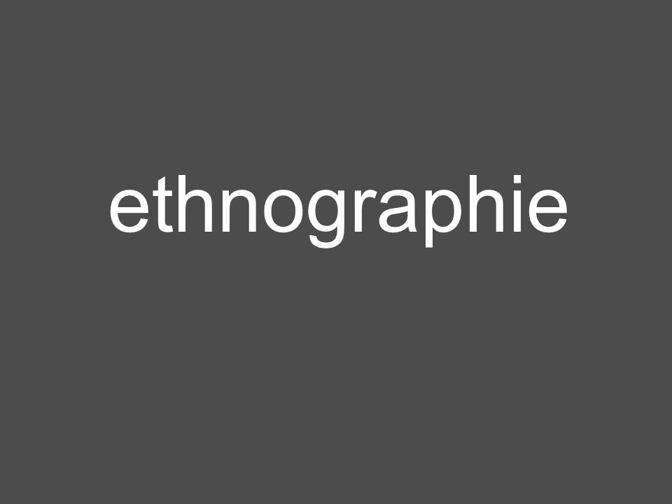 ethnographie