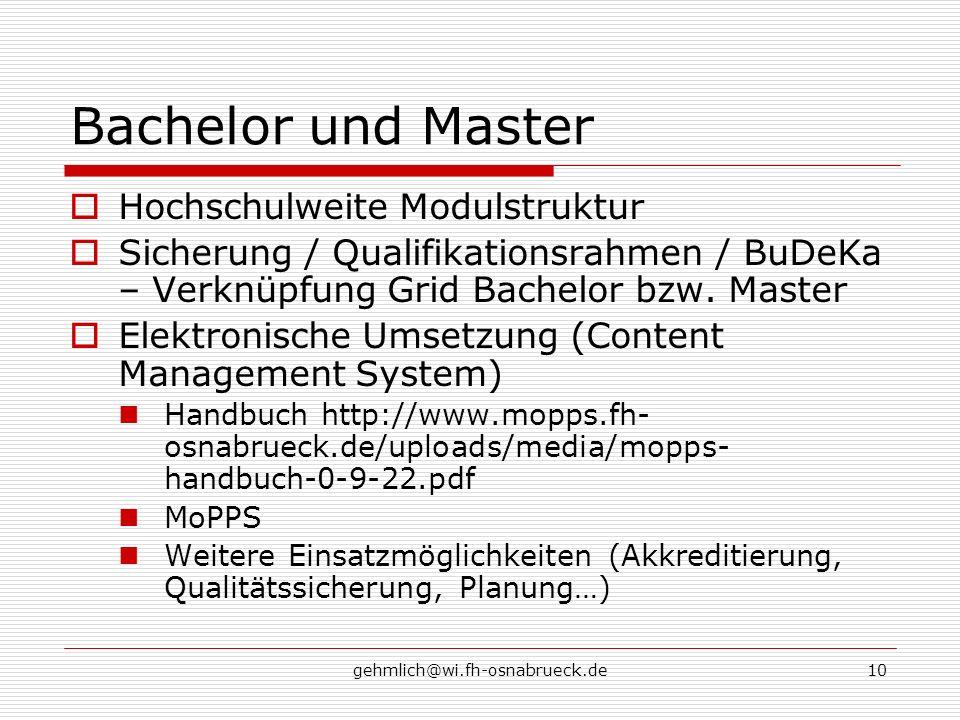 gehmlich@wi.fh-osnabrueck.de10 Bachelor und Master Hochschulweite Modulstruktur Sicherung / Qualifikationsrahmen / BuDeKa – Verknüpfung Grid Bachelor