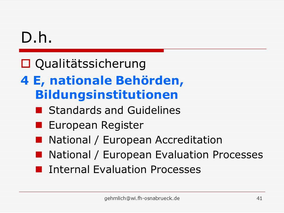 gehmlich@wi.fh-osnabrueck.de41 D.h. Qualitätssicherung 4 E, nationale Behörden, Bildungsinstitutionen Standards and Guidelines European Register Natio