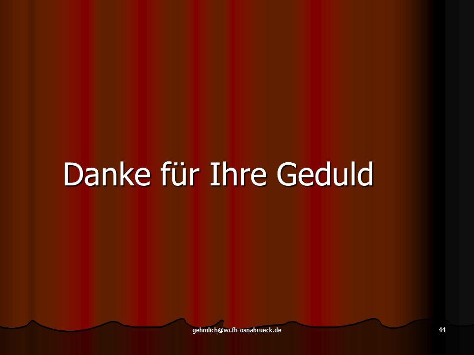gehmlich@wi.fh-osnabrueck.de 44 Danke für Ihre Geduld
