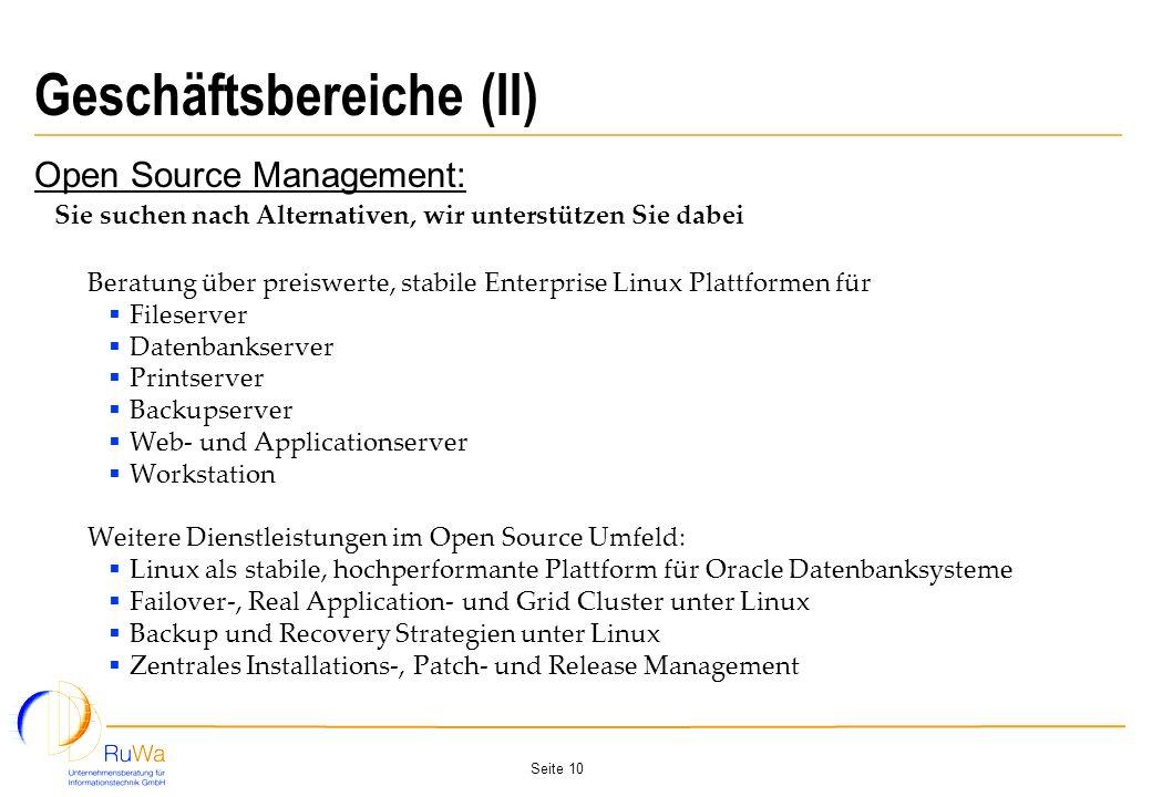 Seite 10 Geschäftsbereiche (II) Open Source Management: Sie suchen nach Alternativen, wir unterstützen Sie dabei Beratung über preiswerte, stabile Ent