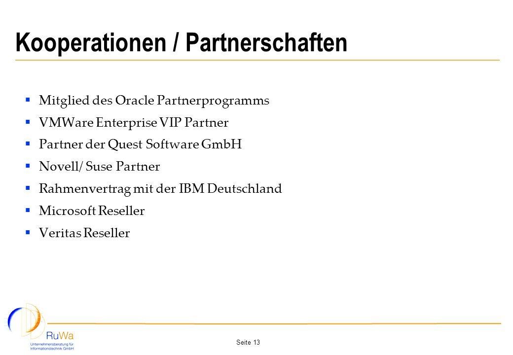 Seite 13 Kooperationen / Partnerschaften Mitglied des Oracle Partnerprogramms VMWare Enterprise VIP Partner Partner der Quest Software GmbH Novell/ Su