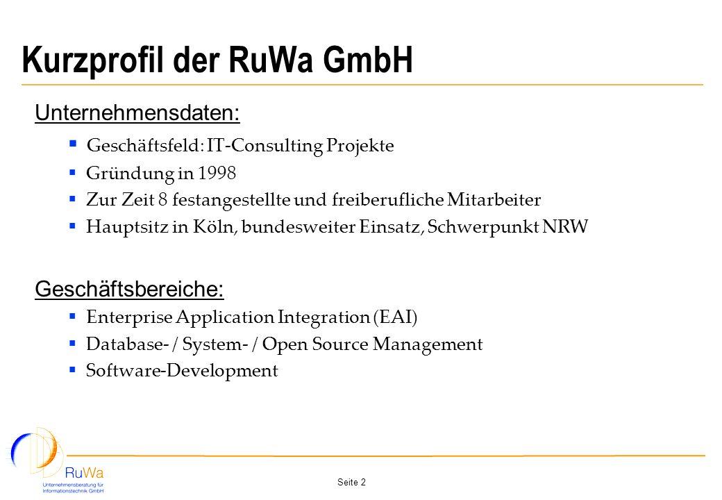 Seite 2 Kurzprofil der RuWa GmbH Unternehmensdaten: Geschäftsfeld: IT-Consulting Projekte Gründung in 1998 Zur Zeit 8 festangestellte und freiberuflic