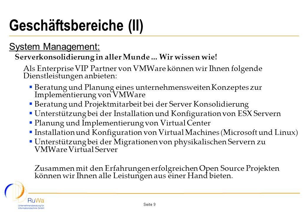 Seite 9 Geschäftsbereiche (II) System Management: Serverkonsolidierung in aller Munde... Wir wissen wie! Als Enterprise VIP Partner von VMWare können