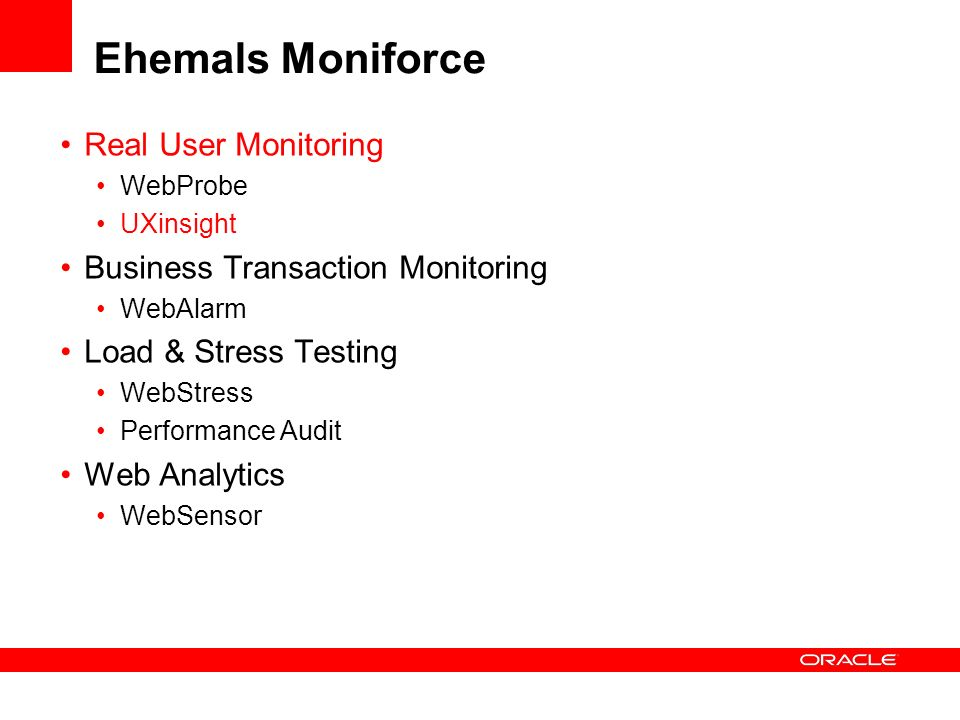 Ehemals Moniforce Real User Monitoring WebProbe UXinsight Business Transaction Monitoring WebAlarm Load & Stress Testing WebStress Performance Audit Web Analytics WebSensor