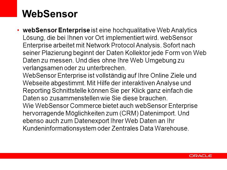 WebSensor webSensor Enterprise ist eine hochqualitative Web Analytics Lösung, die bei Ihnen vor Ort implementiert wird. webSensor Enterprise arbeitet