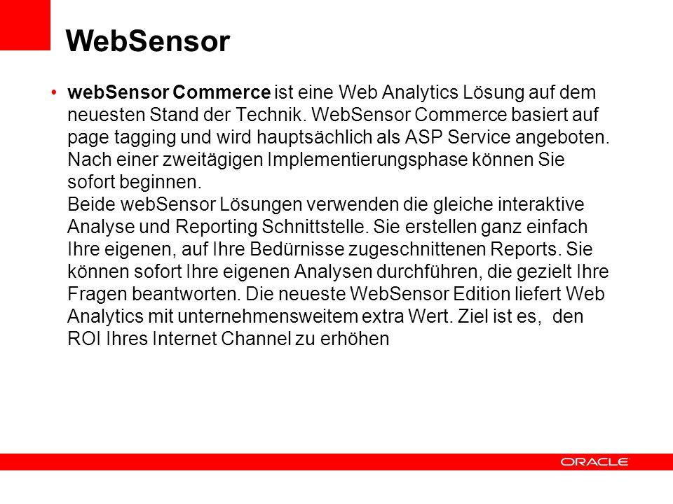 WebSensor webSensor Commerce ist eine Web Analytics Lösung auf dem neuesten Stand der Technik. WebSensor Commerce basiert auf page tagging und wird ha