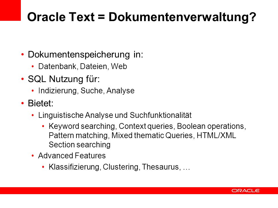 Oracle Text = Dokumentenverwaltung.