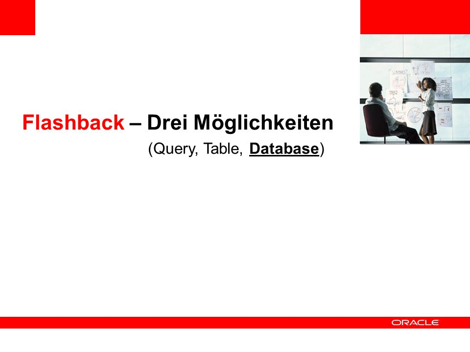 Flashback – Drei Möglichkeiten (Query, Table, Database)