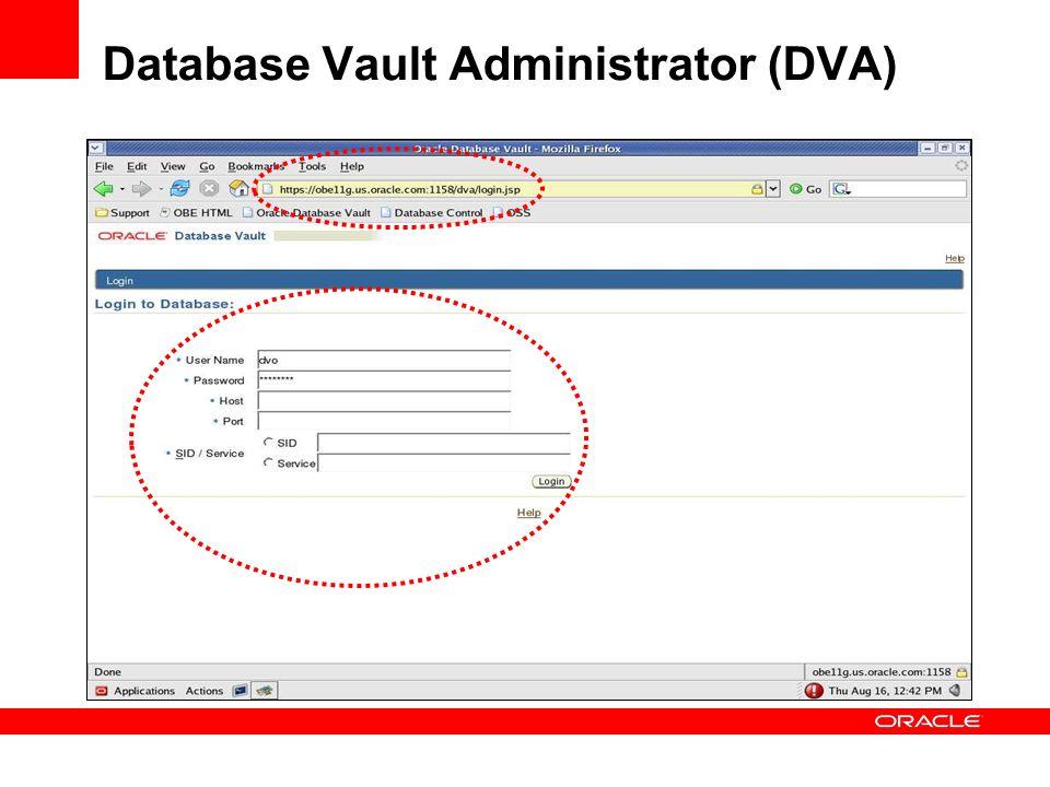 Database Vault Administrator (DVA)