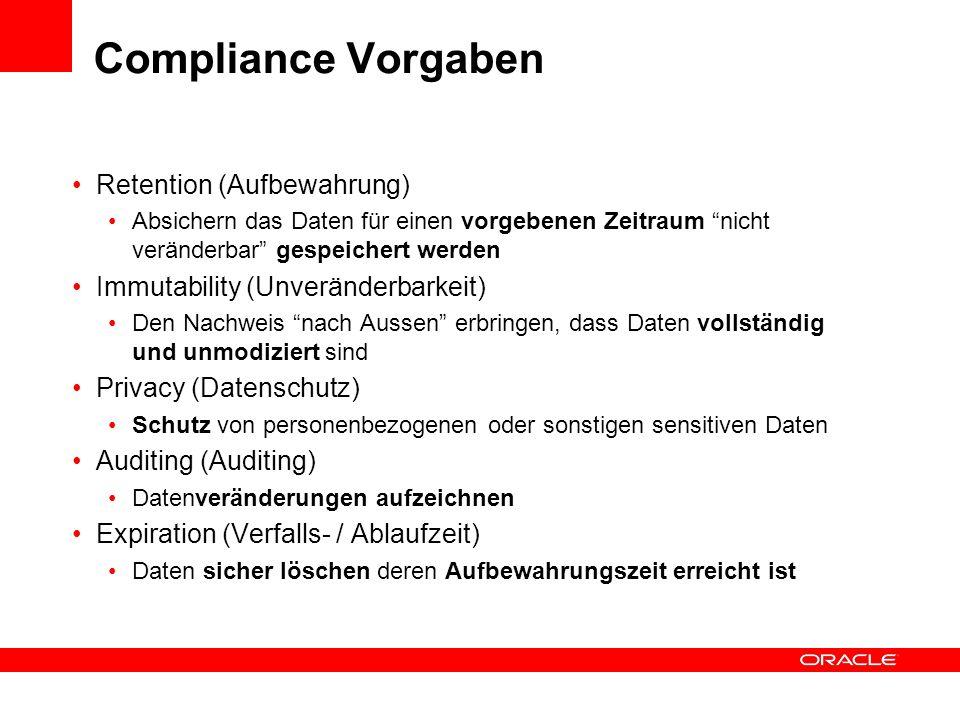 Compliance Vorgaben Retention (Aufbewahrung) Absichern das Daten für einen vorgebenen Zeitraum nicht veränderbar gespeichert werden Immutability (Unve