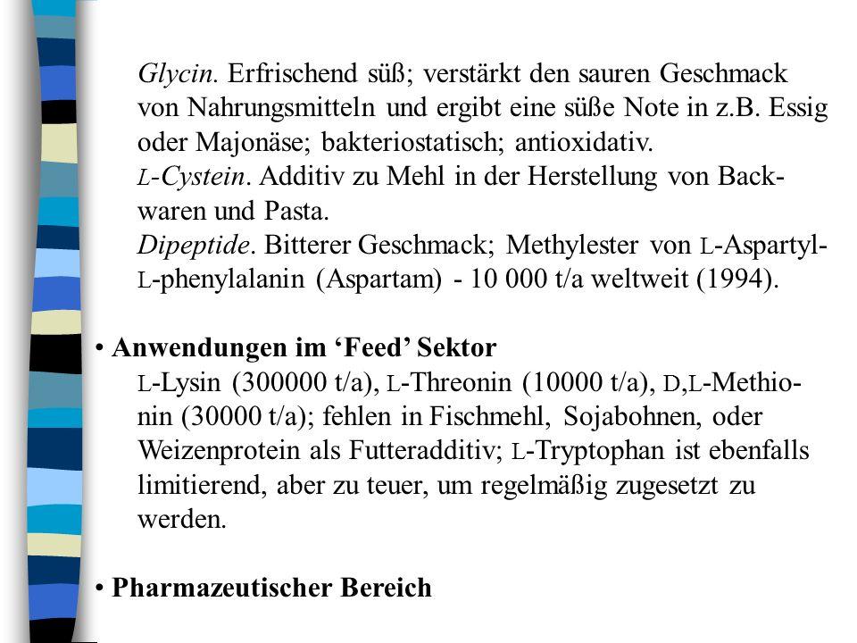Infusionslösungen.Aminosäuren in hoher Qualität; pyrogen- frei; etwa 5000 t/a.