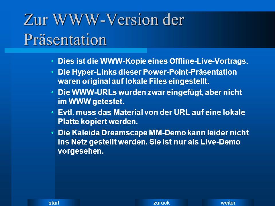 weiter zurück start Zur WWW-Version der Präsentation Dies ist die WWW-Kopie eines Offline-Live-Vortrags. Die Hyper-Links dieser Power-Point-Präsentati
