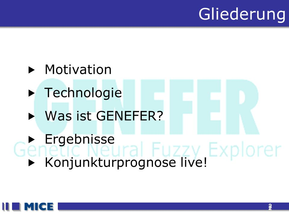 2 2 Motivation Technologie Was ist GENEFER Ergebnisse Konjunkturprognose live! Gliederung
