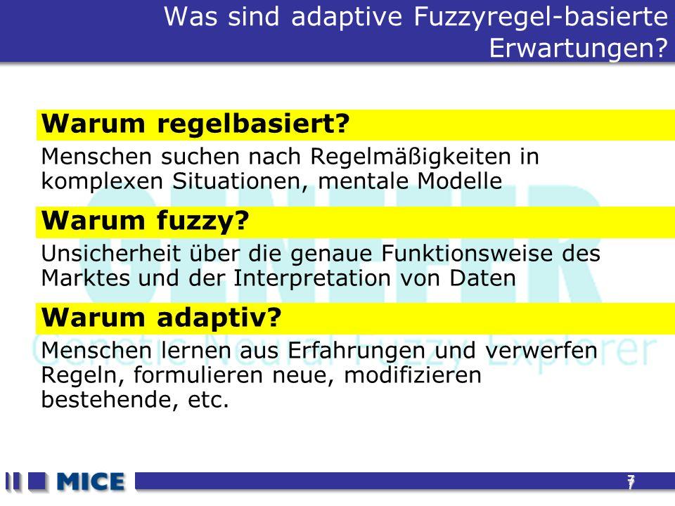 7 7 Was sind adaptive Fuzzyregel-basierte Erwartungen? Warum regelbasiert? Menschen suchen nach Regelmäßigkeiten in komplexen Situationen, mentale Mod