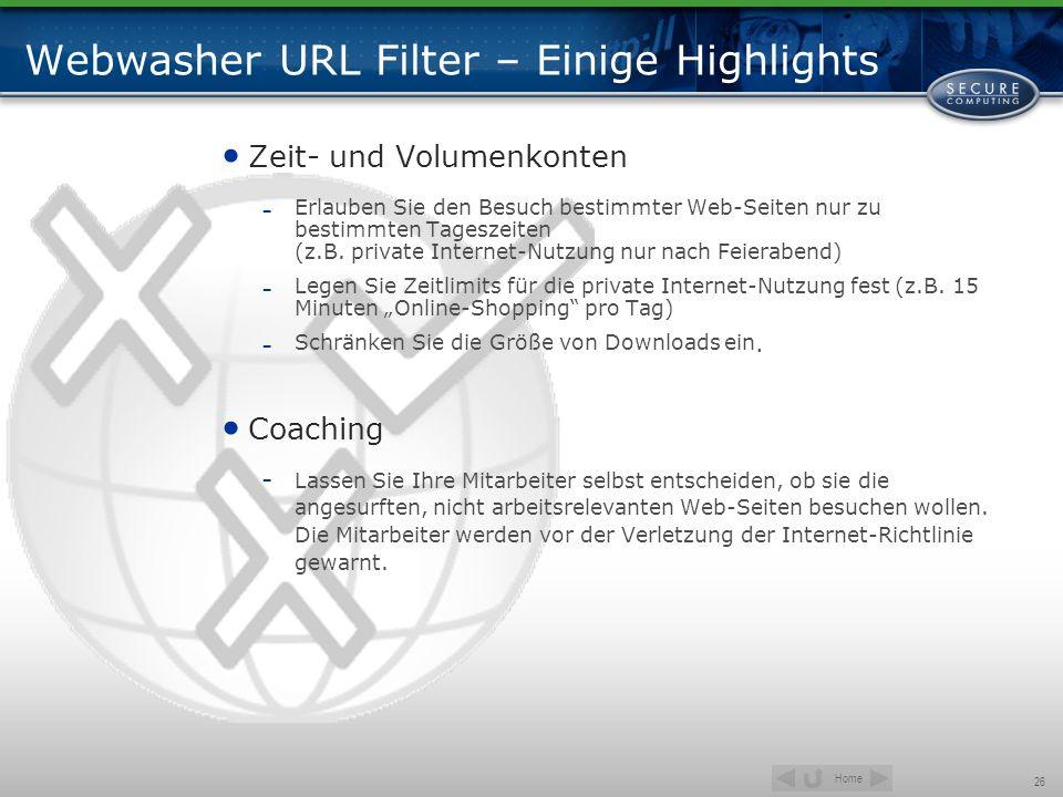 Home 26 Webwasher URL Filter – Einige Highlights Zeit- und Volumenkonten -Erlauben Sie den Besuch bestimmter Web-Seiten nur zu bestimmten Tageszeiten