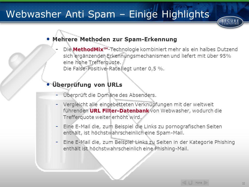 Home 32 Webwasher Anti Spam – Einige Highlights Mehrere Methoden zur Spam-Erkennung MethodMix - Die MethodMix-Technologie kombiniert mehr als ein halb