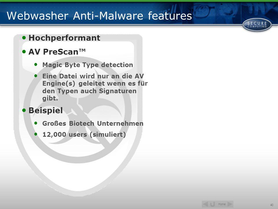 Home 40 Webwasher Anti-Malware features Hochperformant AV PreScan Magic Byte Type detection Eine Datei wird nur an die AV Engine(s) geleitet wenn es f