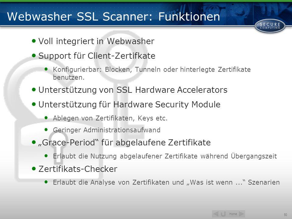 Home 50 Webwasher SSL Scanner: Funktionen Voll integriert in Webwasher Support für Client-Zertifkate Konfigurierbar: Blocken, Tunneln oder hinterlegte