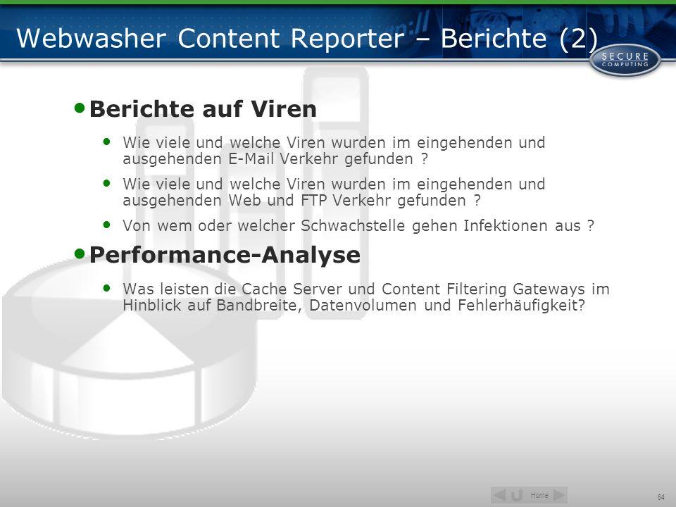 Home 64 Webwasher Content Reporter – Berichte (2) Berichte auf Viren Wie viele und welche Viren wurden im eingehenden und ausgehenden E-Mail Verkehr g