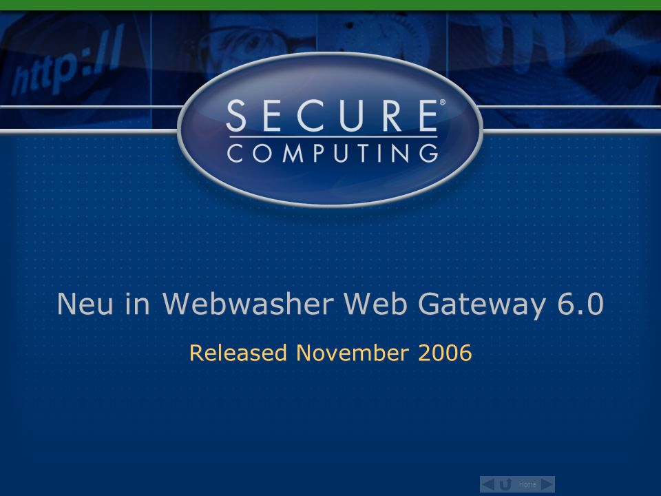 Home Neu in Webwasher Web Gateway 6.0 Released November 2006