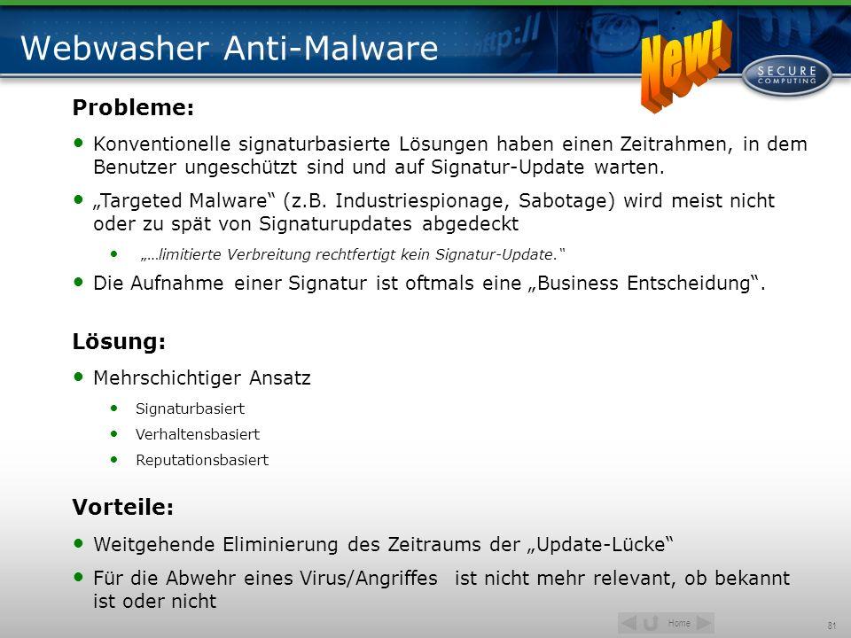 Home 81 Webwasher Anti-Malware Probleme: Konventionelle signaturbasierte Lösungen haben einen Zeitrahmen, in dem Benutzer ungeschützt sind und auf Sig