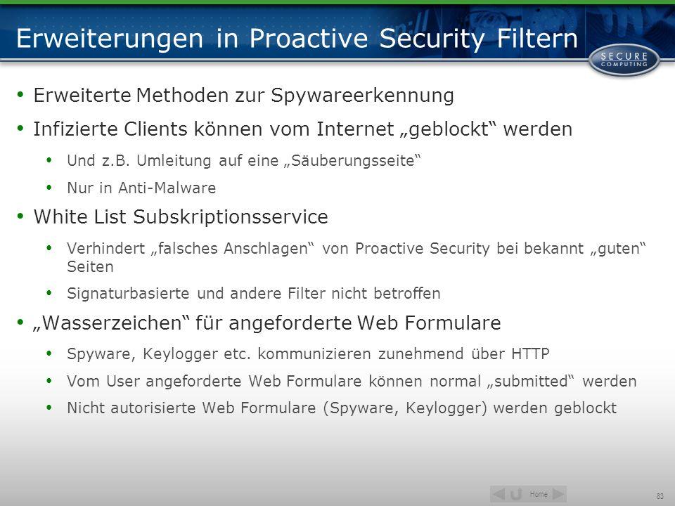 Home 83 Erweiterungen in Proactive Security Filtern Erweiterte Methoden zur Spywareerkennung Infizierte Clients können vom Internet geblockt werden Un