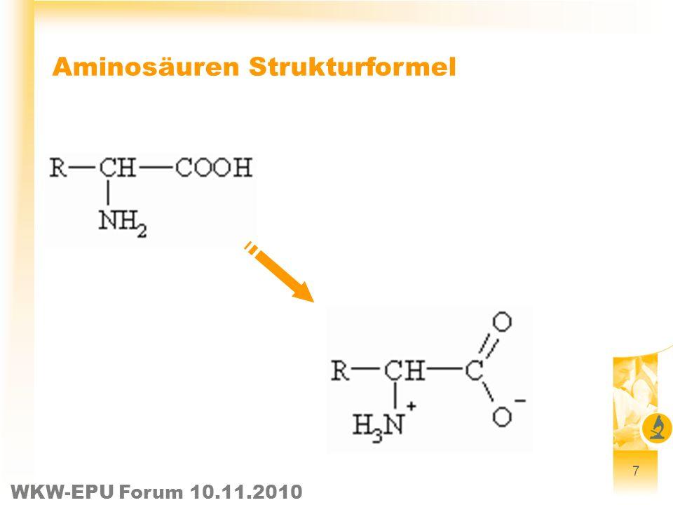 WKW-EPU Forum 10.11.2010 7 Aminosäuren Strukturformel