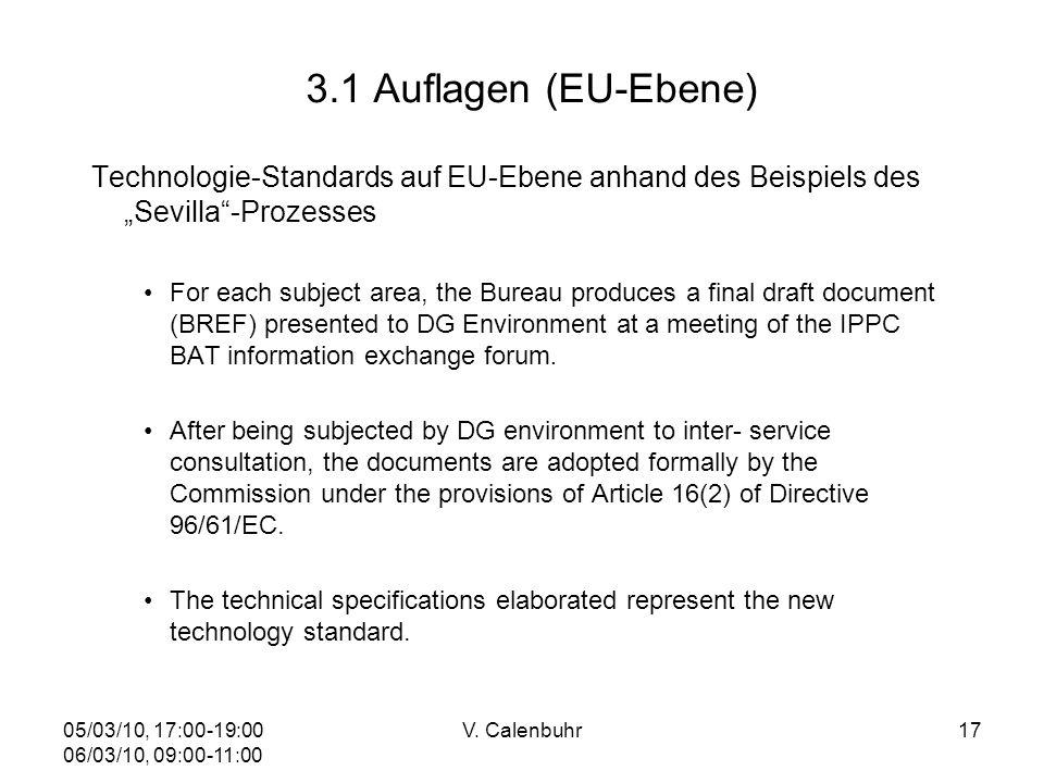 05/03/10, 17:00-19:00 06/03/10, 09:00-11:00 V. Calenbuhr17 3.1 Auflagen (EU-Ebene) Technologie-Standards auf EU-Ebene anhand des Beispiels des Sevilla