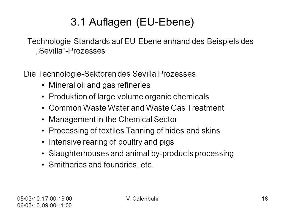 05/03/10, 17:00-19:00 06/03/10, 09:00-11:00 V. Calenbuhr18 3.1 Auflagen (EU-Ebene) Technologie-Standards auf EU-Ebene anhand des Beispiels des Sevilla
