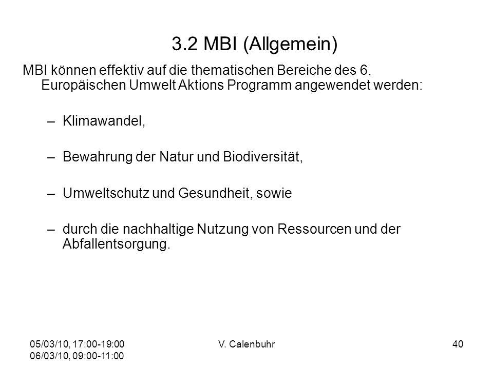 05/03/10, 17:00-19:00 06/03/10, 09:00-11:00 V. Calenbuhr40 3.2 MBI (Allgemein) MBI können effektiv auf die thematischen Bereiche des 6. Europäischen U