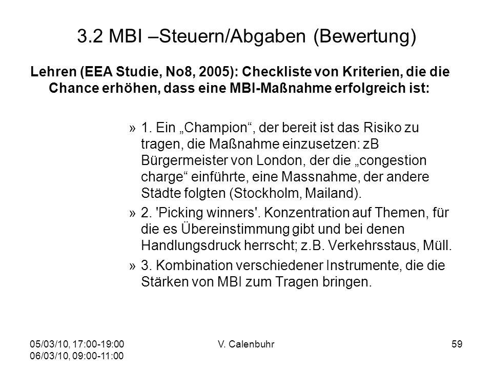 05/03/10, 17:00-19:00 06/03/10, 09:00-11:00 V. Calenbuhr59 3.2 MBI –Steuern/Abgaben (Bewertung) Lehren (EEA Studie, No8, 2005): Checkliste von Kriteri