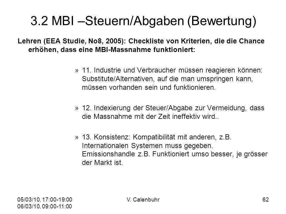 05/03/10, 17:00-19:00 06/03/10, 09:00-11:00 V. Calenbuhr62 3.2 MBI –Steuern/Abgaben (Bewertung) Lehren (EEA Studie, No8, 2005): Checkliste von Kriteri