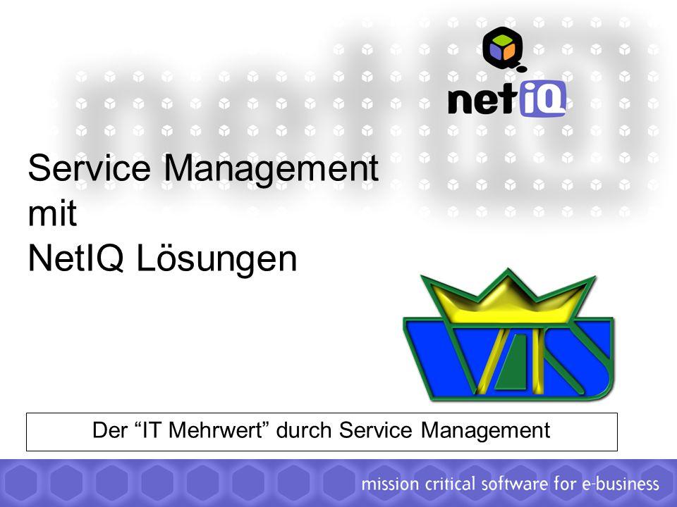 1 Service Management mit NetIQ Lösungen Der IT Mehrwert durch Service Management