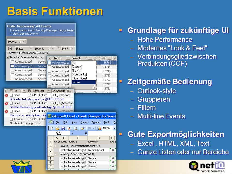 Basis Funktionen Grundlage für zukünftige UI Hohe Performance Modernes