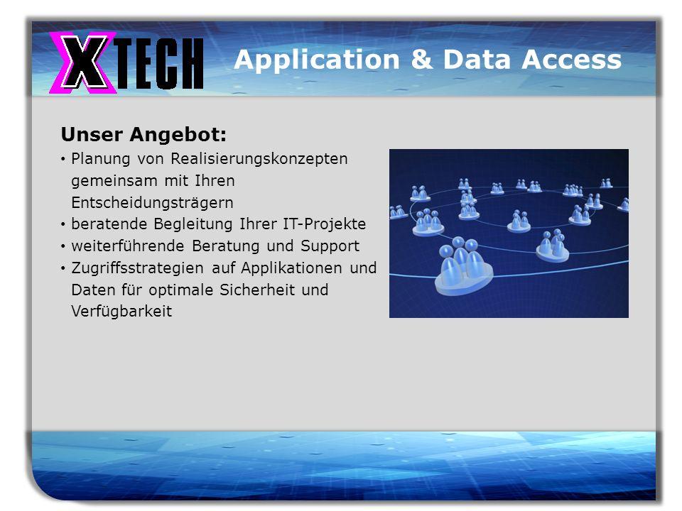 Titelmasterformat durch Klicken bearbeiten Application & Data Access Unser Angebot: Planung von Realisierungskonzepten gemeinsam mit Ihren Entscheidun