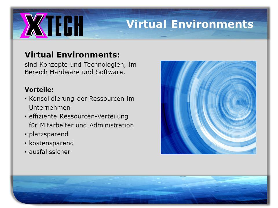 Titelmasterformat durch Klicken bearbeiten Virtual Environments Virtual Environments: sind Konzepte und Technologien, im Bereich Hardware und Software