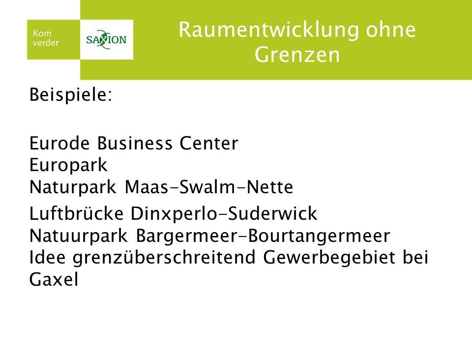 Raumentwicklung ohne Grenzen Beispiele: Eurode Business Center Europark Naturpark Maas-Swalm-Nette Luftbrücke Dinxperlo-Suderwick Natuurpark Bargermeer-Bourtangermeer Idee grenzüberschreitend Gewerbegebiet bei Gaxel