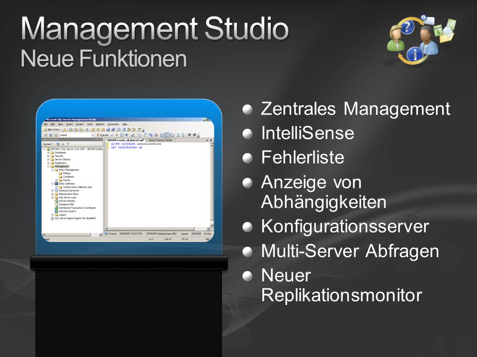 SQLCMD Erzeuge Batch Dateien Automatisierte Skripte Server Management Objects (SMO) Benutzerdefinierte.NET Management Werkzeuge Powershell Integration mit Windows Management Scripting