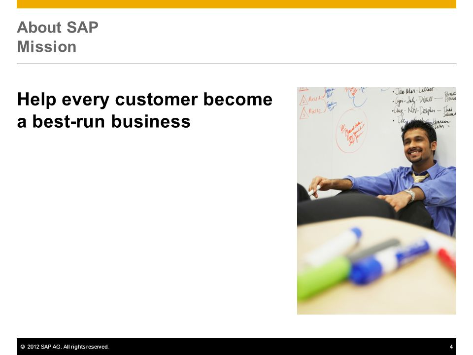 ©2012 SAP AG. All rights reserved.4 About SAP Mission Help every customer become a best-run business