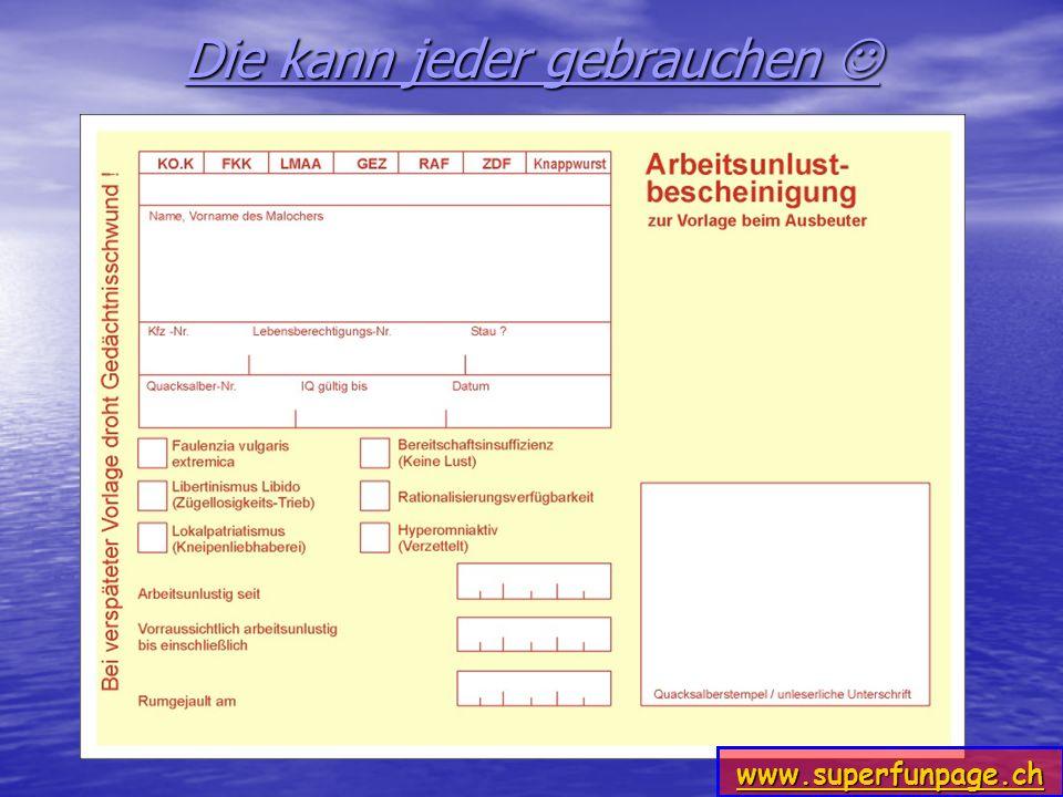 Die kann jeder gebrauchen www.superfunpage.ch