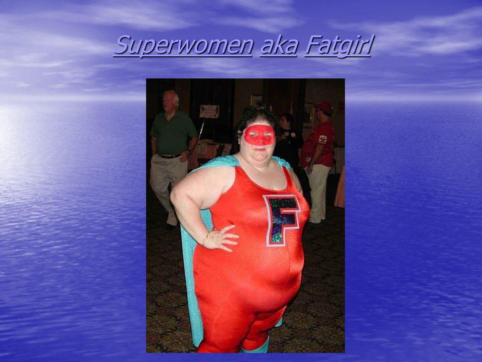Superwomen aka Fatgirl