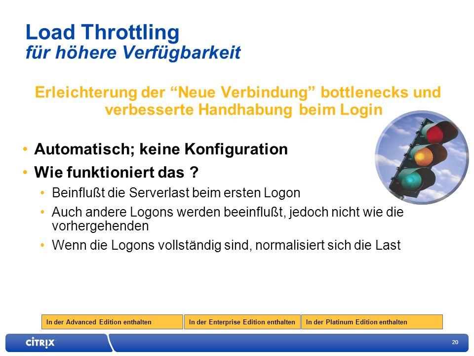20 Load Throttling für höhere Verfügbarkeit Erleichterung der Neue Verbindung bottlenecks und verbesserte Handhabung beim Login Automatisch; keine Konfiguration Wie funktioniert das .