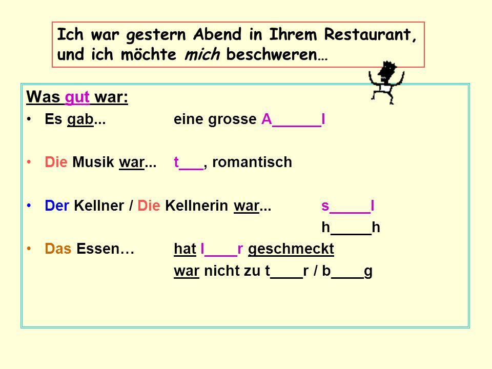 An dem M______r des Restaurants Sehr geehrter Herr Feckelspittel, Ich schreibe Ihnen, weil ich mich besc_____n möchte.